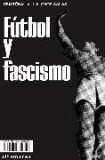 Cover-Bild zu Fútbol y fascismo (eBook) von Salas, Cristóbal Villalobos