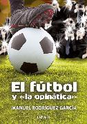 """Cover-Bild zu El fútbol y """"la opinática"""" (eBook) von García, Manuel Rodríguez"""