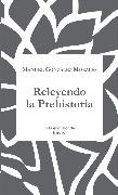 Cover-Bild zu Releyendo la Prehistoria (eBook) von Morales, Manuel González