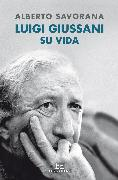 Cover-Bild zu Luigi Giussani: Su vida (eBook) von Savorana, Alberto