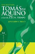 Cover-Bild zu Tomás de Aquino a la luz de su tiempo (eBook) von Serrano, José Egido