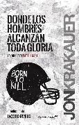 Cover-Bild zu Donde los hombres alcanzan toda la gloria (eBook) von Krakauer, Jon