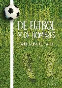 Cover-Bild zu De fútbol y de hombres (eBook) von García, Manuel Rodríguez