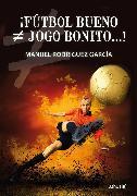 Cover-Bild zu ¡Fútbol bueno * jogo bonito...! (eBook) von García, Manuel Rodríguez