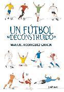 """Cover-Bild zu Un fútbol """"deconstruido"""" (eBook) von García, Manuel Rodríguez"""