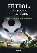 Cover-Bild zu Fútbol: una pugna indescifrable (eBook) von García, Manuel Rodríguez