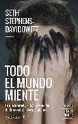 Cover-Bild zu Todo el mundo miente (eBook) von Stephens-Davidowitz, Seth
