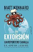Cover-Bild zu La extorsión (eBook) von Kennard, Matt