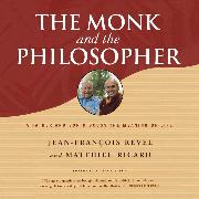 Cover-Bild zu The Monk and the Philosopher - A Father and Son Discuss the Meaning of Life (Unabridged) (Audio Download) von Ricard, Matthieu