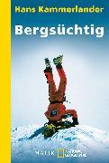 Cover-Bild zu Bergsüchtig von Kammerlander, Hans