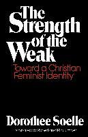 Cover-Bild zu The Strength of the Weak von Soelle, Dorothee