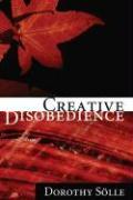 Cover-Bild zu Creative Disobedience von Soelle, Dorothee