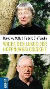 Cover-Bild zu Wider den Luxus der Hoffnungslosigkeit (eBook) von Sölle, Dorothee