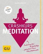 Cover-Bild zu Crashkurs Meditation (mit Audio-CD) von Schneider, Maren