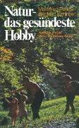 Cover-Bild zu Natur - das gesündeste Hobby (eBook) von Pahlow, Mannfried