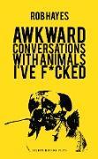 Cover-Bild zu Awkward Conversations with Animals I've F*cked (eBook) von Hayes, Rob