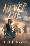 Cover-Bild zu Never Die von Hayes, Rob J.