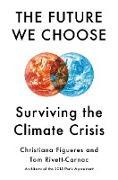 Cover-Bild zu The Future We Choose (eBook) von Figueres, Christiana