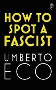 Cover-Bild zu How to Spot a Fascist (eBook) von Eco, Umberto