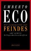 Cover-Bild zu Die Fabrikation des Feindes und andere Gelegenheitsschriften von Eco, Umberto