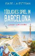 Cover-Bild zu Tödliches Spiel in Barcelona von Esteban, Isabella