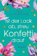 Cover-Bild zu Ist der Lack ab, streu Konfetti drauf von Huthmacher, Tanja
