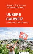 Cover-Bild zu Unsere Schweiz von Zehnder, Matthias