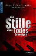 Cover-Bild zu Und Stille wie des Todes Schweigen von Spieldenner, Klaus E.