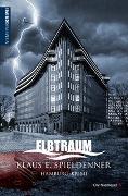 Cover-Bild zu ELBTRAUM von Spieldenner, Klaus E.