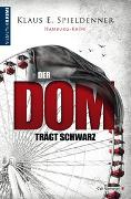 Cover-Bild zu Der Dom trägt Schwarz (eBook) von Spieldenner, Klaus E.