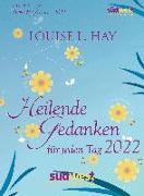 Cover-Bild zu Heilende Gedanken für jeden Tag 2022 Tagesabreißkalender von Hay, Louise