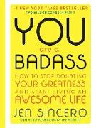 Cover-Bild zu You Are a Badass (Deluxe Edition): How to Stop Doubting Your Greatness and Start Living an Awesome Life von Sincero, Jen