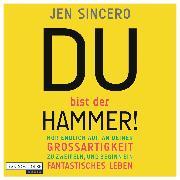 Cover-Bild zu Du bist der Hammer! (Audio Download) von Sincero, Jen