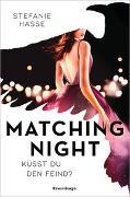 Cover-Bild zu Matching Night, Band 1: Küsst du den Feind? von Hasse, Stefanie