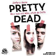 Cover-Bild zu Wenn zwei sich lieben, stirbt die Dritte - Pretty Dead, (ungekürzt) (Audio Download) von Hasse, Stefanie