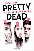 Cover-Bild zu Pretty Dead. Wenn zwei sich lieben, stirbt die Dritte von Hasse, Stefanie