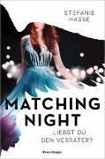 Cover-Bild zu Matching Night, Band 2: Liebst du den Verräter? von Hasse, Stefanie