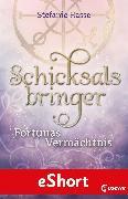 Cover-Bild zu Schicksalsbringer - Fortunas Vermächtnis (eBook) von Hasse, Stefanie