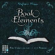 Cover-Bild zu BookElements. Die Magie zwischen den Zeilen (Audio Download) von Hasse, Stefanie