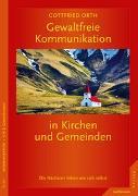 Cover-Bild zu Gewaltfreie Kommunikation in Kirchen und Gemeinden von Orth, Gottfried