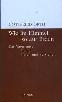 Cover-Bild zu Wie im Himmel so auf Erden von Orth, Gottfried