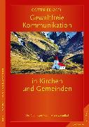 Cover-Bild zu Gewaltfreie Kommunikation in Kirchen und Gemeinden (eBook) von Orth, Gottfried