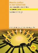 Cover-Bild zu Martin Luther in der Gemeinde (eBook) von Orth, Gottfried (Hrsg.)