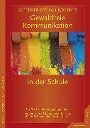 Cover-Bild zu Gewaltfreie Kommunikation in der Schule (eBook) von Orth, Gottfried