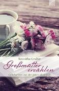 Cover-Bild zu Großmütter erzählen von Gruber, Roswitha
