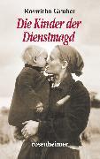 Cover-Bild zu Die Kinder der Dienstmagd (eBook) von Gruber, Roswitha