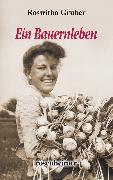 Cover-Bild zu Ein Bauernleben (eBook) von Gruber, Roswitha