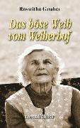 Cover-Bild zu Das böse Weib vom Weiherhof (eBook) von Gruber, Roswitha