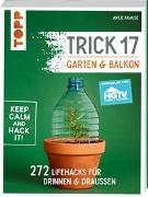 Cover-Bild zu Trick 17 - Garten & Balkon. Empfohlen von HGTV von Krause, Antje