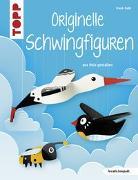 Cover-Bild zu Originelle Schwingfiguren (kreativ.kompakt.) von Rath, Frank